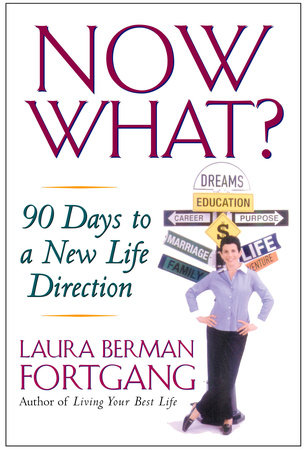 Now What? by Laura Berman Fortgang