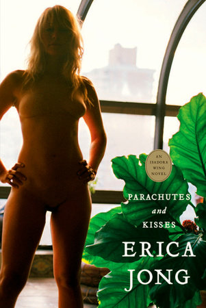 Parachutes & Kisses by Erica Jong