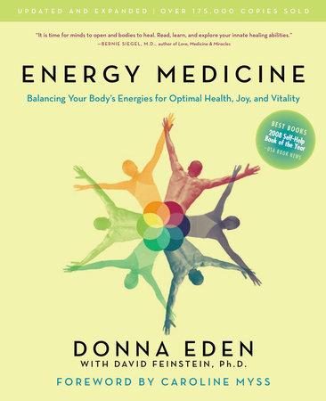 Energy Medicine by Donna Eden, David Feinstein | PenguinRandomHouse com:  Books