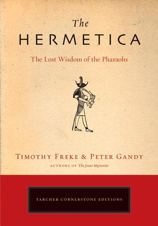 The Hermetica by Timothy Freke and Peter Gandy