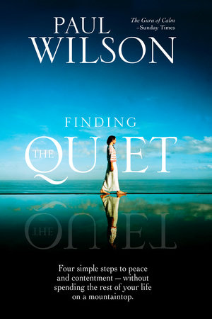 Finding the Quiet by Paul Wilson