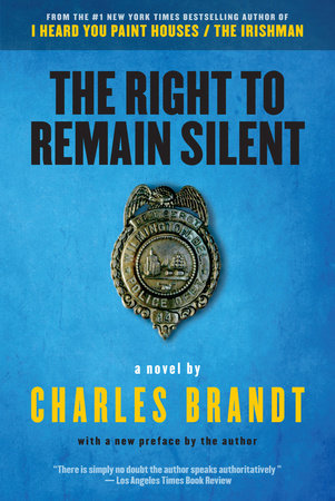 The Right to Remain Silent by Charles Brandt