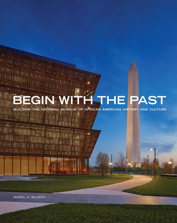 Begin with the Past by Mabel O. Wilson