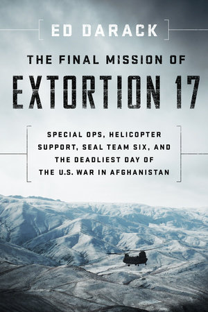 The Final Mission of Extortion 17 by Ed Darack