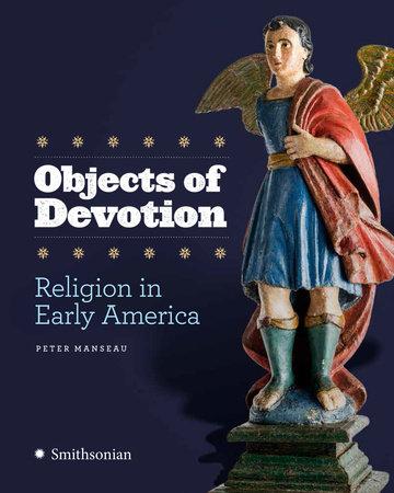 Objects of Devotion by Peter Manseau