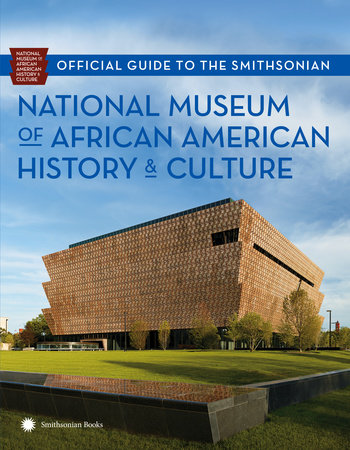 Official Guide to the Smithsonian National Museum of African American History and Culture by Nat'l Museum African American Hist/Cult and Kathleen M. Kendrick