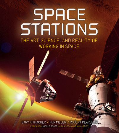 Space Stations by Gary Kitmacher, Ron Miller and Robert Pearlman