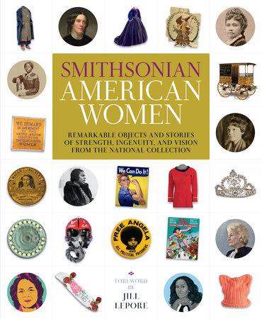 Smithsonian American Women by Smithsonian Institution
