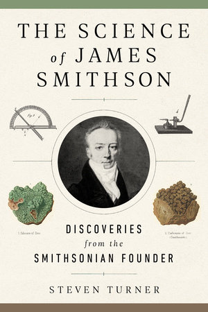 The Science of James Smithson by Steven Turner