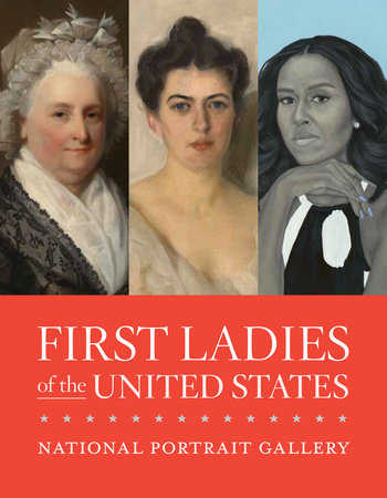 First Ladies of the United States by National Portrait Gallery