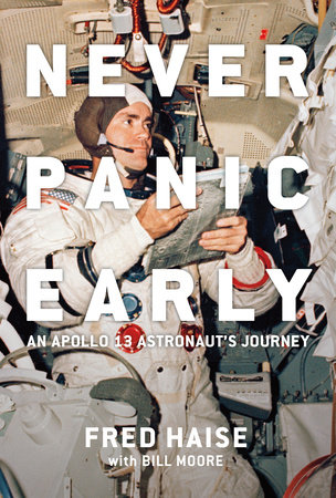 Never Panic Early by Fred Haise and Bill Moore