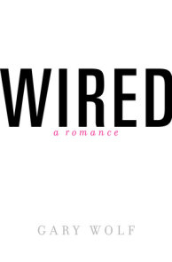 Wired-A Romance