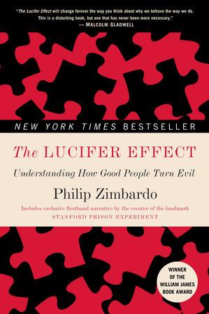 The Lucifer Effect by Philip Zimbardo | PenguinRandomHouse com: Books