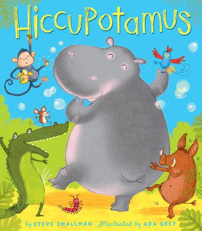 Hiccupotamus by Steve Smallman