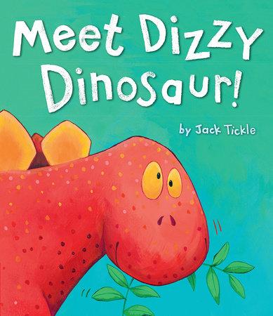 Meet Dizzy Dinosaur! by Jack Tickle