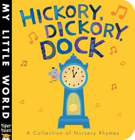 Hickory, Dickory, Dock by Tiger Tales