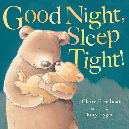 Good Night, Sleep Tight! by Claire Freedman