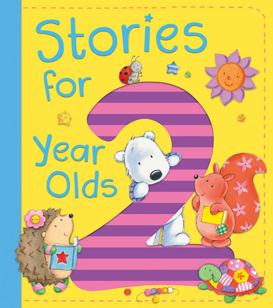 Stories for 2 Year Olds by Ewa Lipniacka, Alison Ritchie, Jo Brown, David Bedford and Claire Freedman
