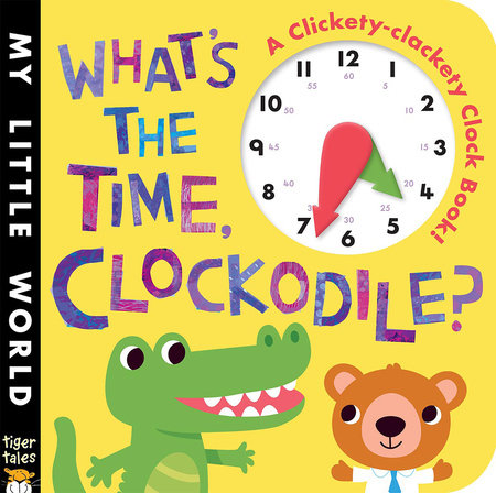 What's the Time, Clockodile? by Jonthan Litton