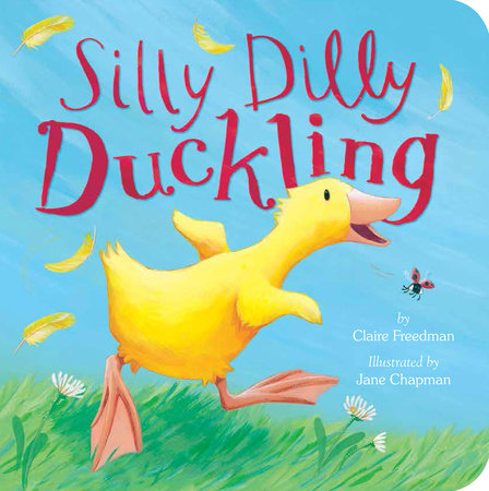 Silly Dilly Duckling by Claire Freedman