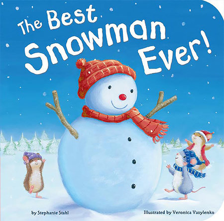 The Best Snowman Ever by Stephanie Stahl
