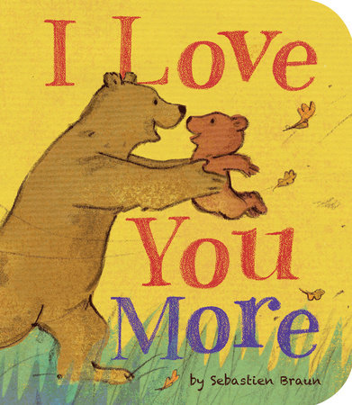 I Love You More by Sebastien Braun