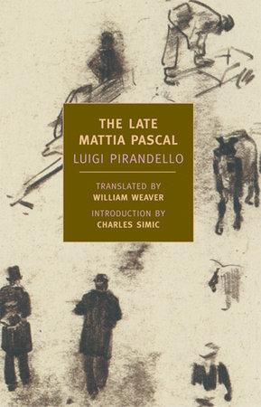 The Late Mattia Pascal by Luigi Pirandello