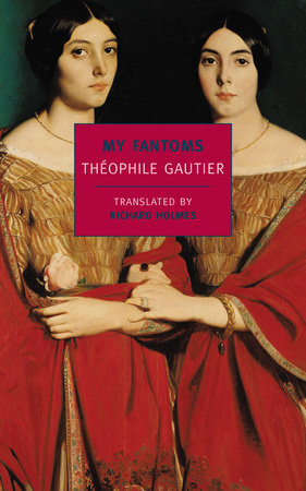 My Fantoms by Theophile Gautier