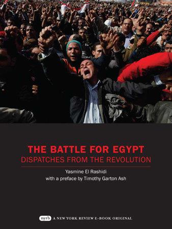 The Battle for Egypt by Yasmine El Rashidi