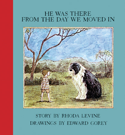 He Was There From the Day We Moved In by Rhoda Levine