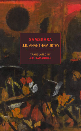 Samskara by U.R. Ananthamurthy