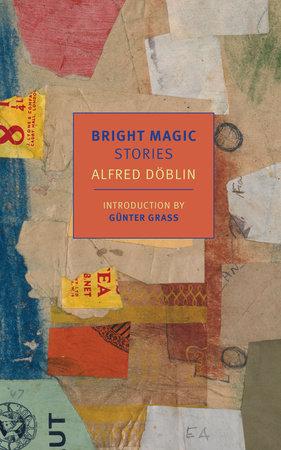 Bright Magic by Alfred Doblin