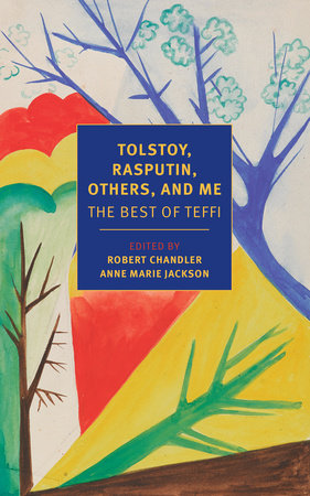 Tolstoy, Rasputin, Others, and Me by Teffi