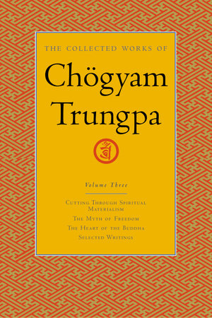 The Collected Works of Chögyam Trungpa, Volume 3 by Chogyam Trungpa