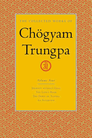 The Collected Works of Chögyam Trungpa, Volume 4 by Chogyam Trungpa
