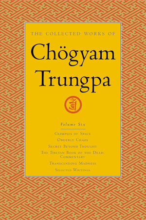 The Collected Works of Chögyam Trungpa, Volume 6