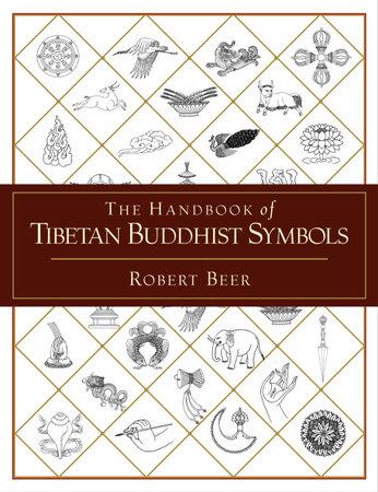 The Handbook of Tibetan Buddhist Symbols by