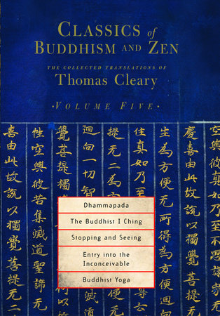 Classics of Buddhism and Zen, Volume Five by Thomas Cleary