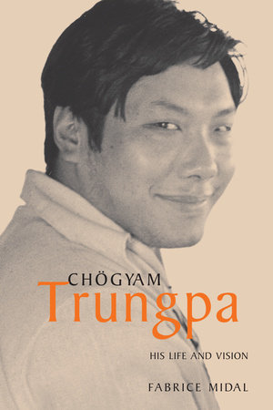 Chogyam Trungpa by Fabrice Midal