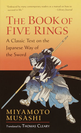 The Book of Five Rings by Miyamoto Musashi, translated by Thomas Cleary