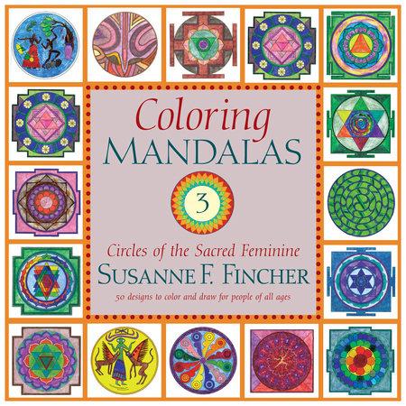 Coloring Mandalas 3 by Susanne F. Fincher