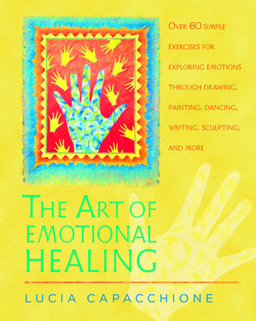 The Art of Emotional Healing by Lucia Capacchione