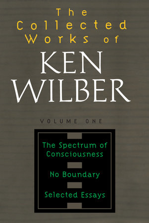 The Collected Works of Ken Wilber, Volume 1 by Ken Wilber