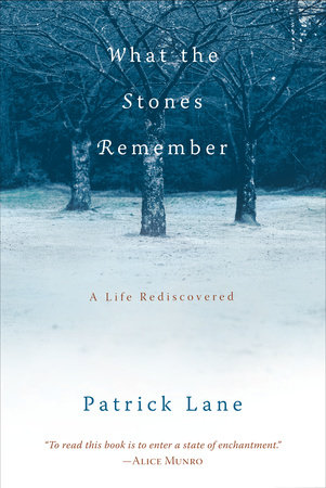 What the Stones Remember by Patrick Lane