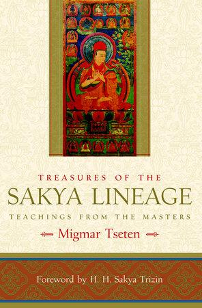 Treasures of the Sakya Lineage by Migmar Tseten