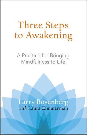 Three Steps to Awakening by Larry Rosenberg and Laura Zimmerman