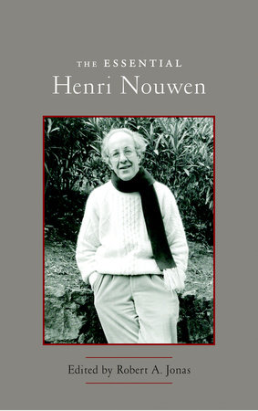 The Essential Henri Nouwen by Henri J. M. Nouwen