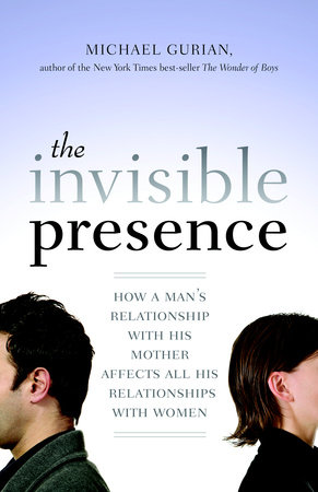 The Invisible Presence by Michael Gurian