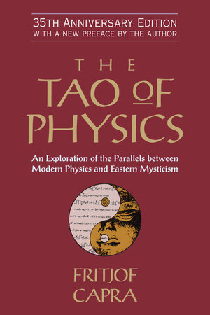 The Tao of Physics by Fritjof Capra