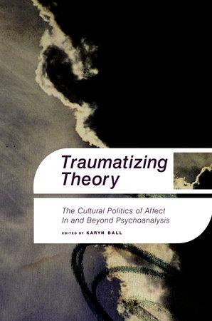 Traumatizing Theory by Karyn Ball